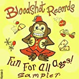 Bloodshot Records: Fun For All Ages Sampler