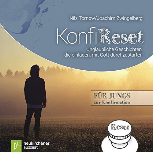 konfi-reset-unglaubliche-geschichten-die-einladen-mit-gott-durchzustarten-fur-jungs-zur-konfirmation