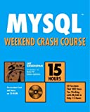 img - for MySQL Weekend Crash Course book / textbook / text book