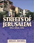 The Streets of Jerusalem: Who, What a...