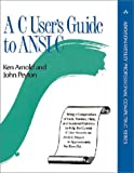A C User's Guide to ANSI C (Addison-Wesley Professional Computing Series) (0201563312) by Arnold, Ken