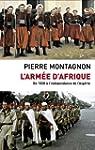 L'Arm�e d'Afrique: De 1830 � l'ind�pe...