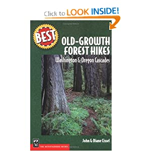 Best Old-Growth Forest Hikes: Washington and Oregon Cascades, (Best Hikes) John Cissel, J. Cissel and D. Cissel
