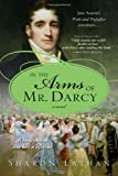 Sharon Lathan In the Arms of Mr. Darcy (The Darcy Saga)
