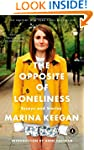 The Opposite of Loneliness: Essays an...