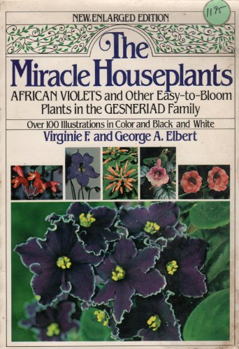 the-miracle-houseplants-african-violets-and-other-easy-to-bloom-plants-in-the-gesneriad-family