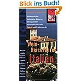 Reise Know-How Praxis: Wein-Reiseführer Italien: Handbuch für Reisen mit Genuss - Weine und ihre Regionen entdecken...