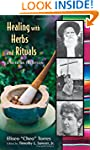 Healing with Herbs and Rituals: A Mex...