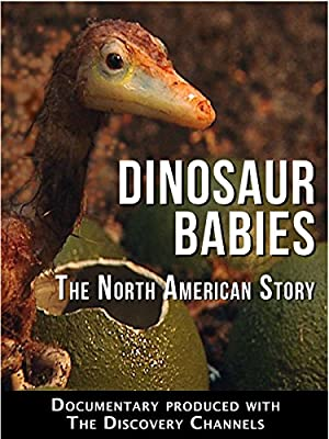 DINOSAUR BABIES: The North American Story