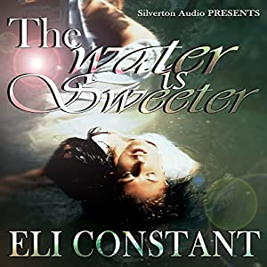 The Water Is Sweeter Audiobook