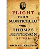 img - for [ Flight from Monticello: Thomas Jefferson at War - Greenlight By Kranish, Michael ( Author ) Paperback 2011 ] book / textbook / text book
