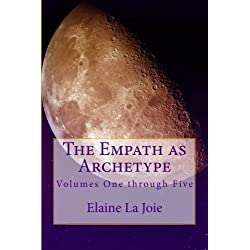 The Empath as Archetype: Volume 1-5