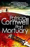 Port Mortuary by Cornwell, Patricia 1st (first) Edition (2010) Patricia Cornwell