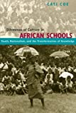 img - for Dilemmas of Culture in African Schools: Youth, Nationalism, and the Transformation of Knowledge book / textbook / text book