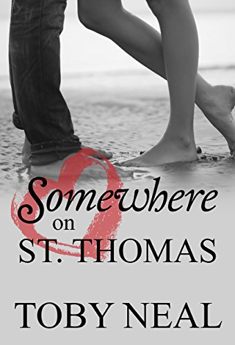 Somewhere On St. Thomas by Toby Neal ebook deal