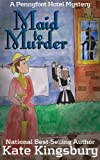 Maid to Murder (Pennyfoot Hotel Mystery Book 12)
