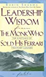 Leadership Wisdom from the Monk Who Sold His Ferrari (1401900135) by Sharma, Robin