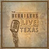 Derailers Live From Texas