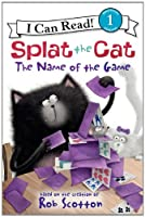 Splat the Cat: The Name of the Game (I Can Read Book 1)