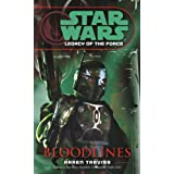 Bloodlines: Star Wars (Legacy of the Force) (Star Wars: Legacy of the Force - Legends) ~ Karen Traviss