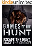 Games of the Hunt: Hunted & Alone You Hunger To Escape The Games. Escape The Games, Make The Choice! Pick Your Own Path - Interactive Adventure