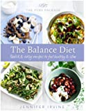 The Pure Package, The Balance Diet: Quick & easy recipes to feel healthy & slim