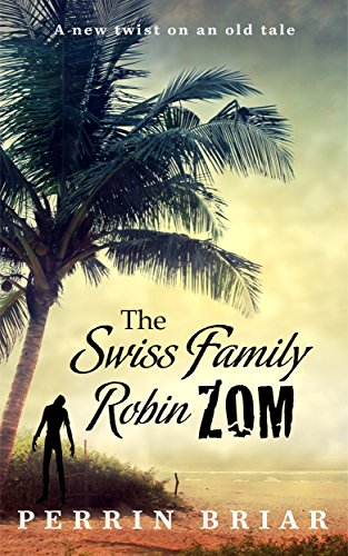 The Swiss Family RobinZOM (Book 1) The Classic Family Adventure... Now With Zombies! (Classic Sci Fi Books compare prices)