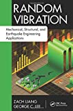 img - for Random Vibration: Mechanical, Structural, and Earthquake Engineering Applications (Advances in Earthquake Engineering) book / textbook / text book