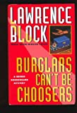 Lawrence Block Burglars Can't Be Choosers