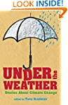 Under the Weather: Stories About Clim...