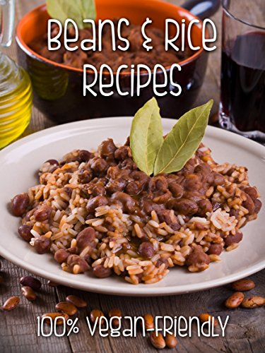 50 Delicious Vegan Beans and Rice Recipes [A Vegan-Friendly Rice and Beans Cookbook] (Veganized Recipes Book 15) by Veganized