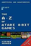 The A - Z of Atari 8-bit Games: Volume 1 (The Atari 8-bit)