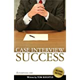 Case Interview Success, 2nd Editionby Tom Rochtus