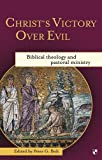 img - for Christ's Victory Over Evil: Biblical Theology and Pastoral Ministry book / textbook / text book