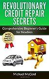 img - for Revolutionary Credit Repair Secrets: Comprehensive Beginner's Guide for Newbies (Investing, Investment, Real Estate, Credit Repair) (Volume 1) book / textbook / text book
