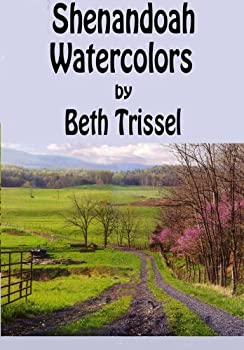 shenandoah watercolors - beth trissel and pat churchman