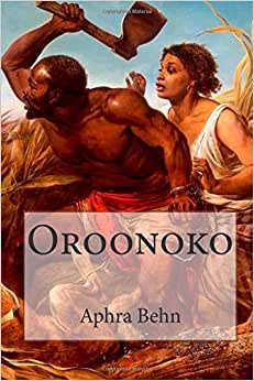 oroonoko novel by aphra behn Aphra behn was one of the first major female english writers, and is arguably the best of her time this is is great (short) novel, definitely well-worth your time oroonoko.