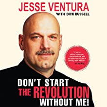 Don't Start the Revolution Without Me Audiobook by Jesse Ventura, Dick Russell Narrated by Chris O'Brien