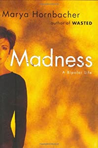 Cover of &quot;Madness: A Bipolar Life&quot;
