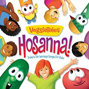 Hosanna: Today's Top Worship Songs for Kids