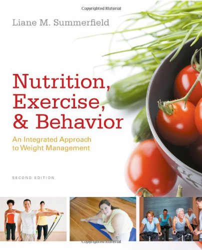 Nutrition, Exercise, and Behavior: An Integrated Approach...