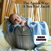 The Amish Way: A Son for Jacob (       UNABRIDGED) by Helen Keating Narrated by Allie Mars