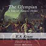 The Olympian: A Tale of Ancient Hellas | E. S. Kraay
