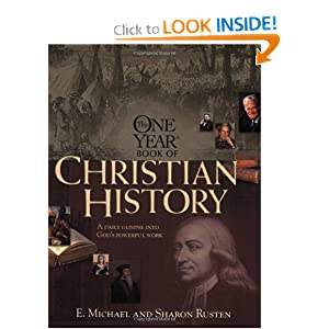 The One Year Christian History (One Year Books) by E. Michael Rusten and Sharon O. Rusten
