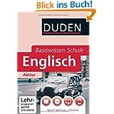 Duden Basiswissen Schule. Englisch Abitur: 11. Klasse bis Abitur