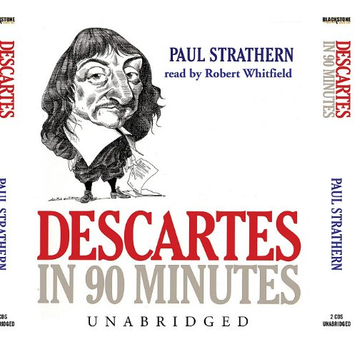 Descartes in 90 Minutes (Philosophers in 90 Minutes)