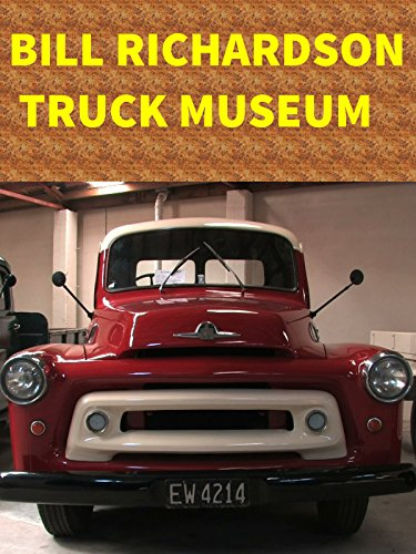 Bill Richardson Truck Museum