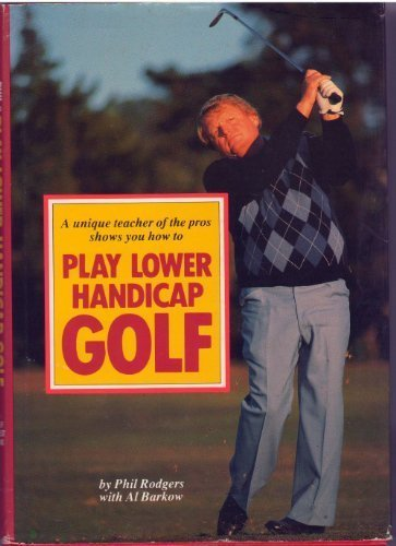 A Unique Teacher of the Pros Shows You How to Play Lower Handicap Golf PDF