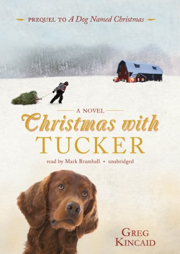 Christmas With Tucker (prequel to 'A Dog Named Christmas')