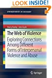 The Web of Violence: Exploring Connections Among Different Forms of Interpersonal Violence and Abuse (SpringerBriefs in Sociology)